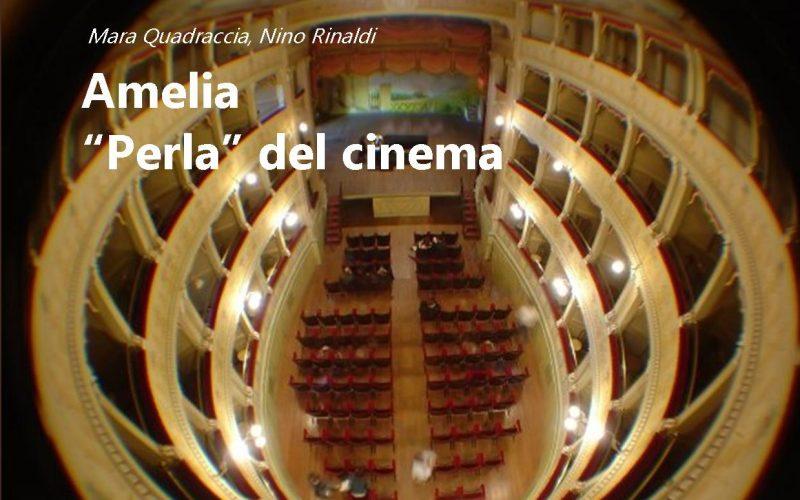 "Amelia. ""Perla"" del cinema / Mara Quadraccia, Nino Rinaldi"