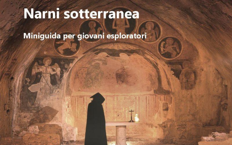 Narni sotterranea : miniguida per giovani esploratori