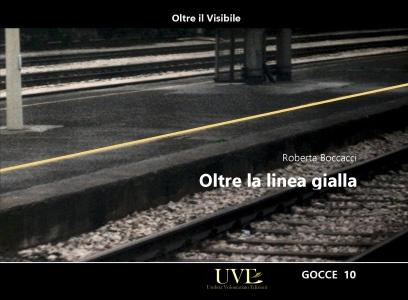 Oltre la linea gialla / Roberta Boccacci