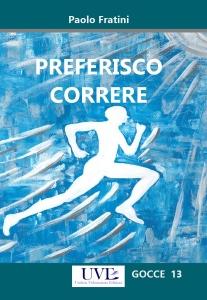 Preferisco correre / Paolo Fratini