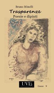 Trasparenze. Poesie e dipinti / Bruno Minelli