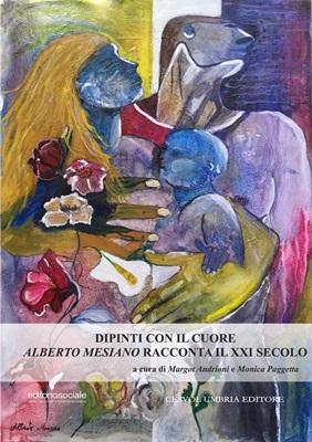 Dipinti con il cuore. Alberto Mesiano racconta il XXI secolo