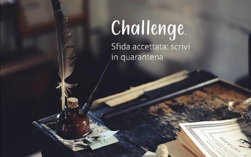 #Challange Sfida accettata: Scrivi in quarantena
