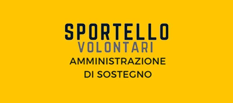 Sportello volontari Amministrazione di sostegno