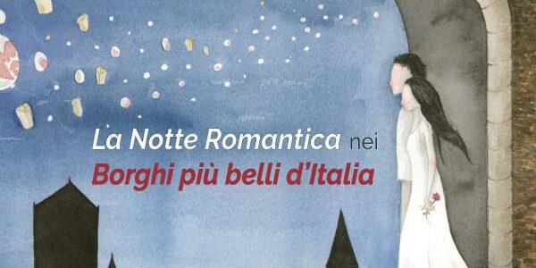 NOTTE ROMANTICA – SONO 13 I BORGHI PIÙ BELLI D'ITALIA UMBRI CHE ADERISCONO ALL'EVENTO