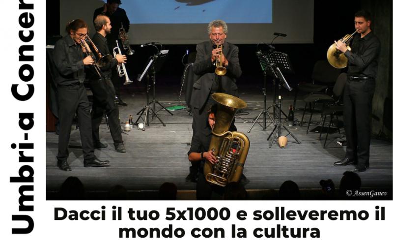 5 PER MILLE ALL'ASSOCIAZIONE UMBRI-A CONCERTO APS, PER MUSICA, CULTURA E ARTE IN ITALIA E NEL MONDO