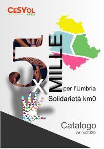 """""""Cinque per mille per l'Umbria –  Solidarietà a chilometro zero"""":  Ecco il catalogo 2020"""