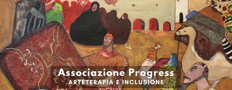 ARTE TERAPIA PER INCLUSIONE SOCIALE, ATTIVITA' PER PERSONE DISABILI, MIGRANTI, DETENUTI: ASSOCIAZIONE PROGRESS APS