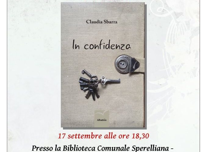 """PRESENTAZIONE DEL LIBRO """"IN CONFIDENZA"""" DI CLAUDIA SBARRA"""