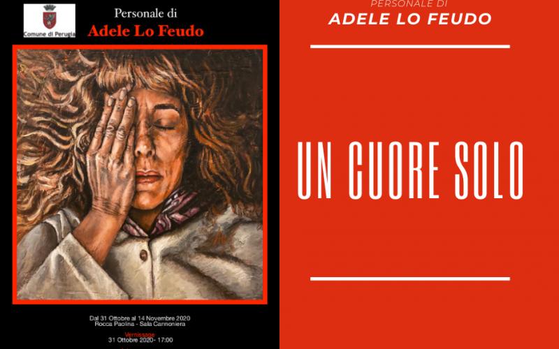 """Mostra """"Un Cuore Solo"""", di Adele Lo Feudo, artista internazionale. Dal 31 ottobre al 14 novembre, Sala Cannoniera della Rocca Paolina, in sicurezza anti coronavirus"""
