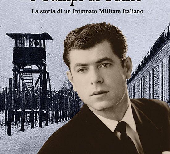 """LIBRO """"I CAMPI DI TULLIO. LA STORIA DI UN INTERNATO MILITARE ITALIANO"""""""