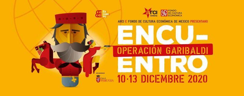 """Festival di letteratura Encuentro 2020, quattro incontri online causa Covid. Titolo """"Operación Garibaldi"""" , in collaborazione col Fondo de Cultura Económica de Mexico"""